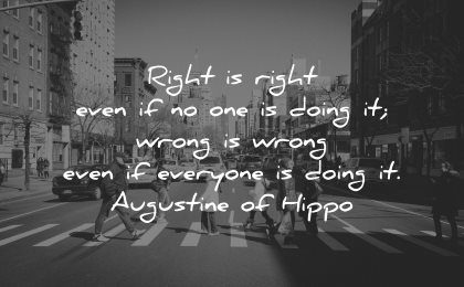 integrity quotes right even doing wrong everyone augustine of hippo wisdom street