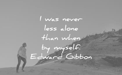 introvert quotes never less alone than when myself edward gibbon wisdom