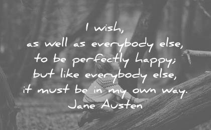 introvert quotes wish well everybody perfectly happy like everybody else must own way jane austen wisdom