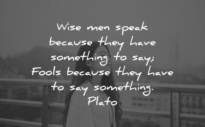 introvert quotes wise men speak because have something fools plato wisdom woman calm closed eyes