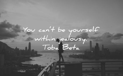 jealousy envy quotes cant yourself within toba beta wisdom man city silhouette evening sunset