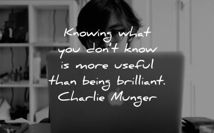 knowledge quotes knowing what you dont know more useful being brilliant charlie munger wisdom laptop man working