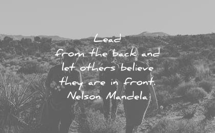 leadership quotes lead from back let others believe they are front nelson mandela wisdom