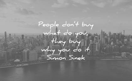 leadership quotes people dont buy what you do they why you simon sinek wisdom