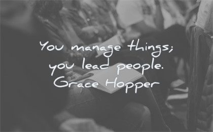 leadership quotes you manage things lead people grace hopper wisdom sheet