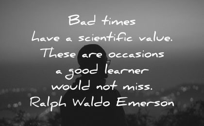 learning quotes bad times scientific value occasions good learner would miss ralph waldo emerson wisdom silhouette