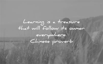 learning quotes treasure that will follow owner everywhere chinese proverb wisdom man reading sitting nature