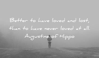 love quotes better have loved lost than never augustine of hippo wisdom