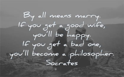 love quotes marry good wife happy philosopher socrates wisdom couple nature sitting