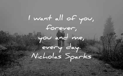 love quotes for her want all you forever every day nicholas sparks wisdom couple walking nature path