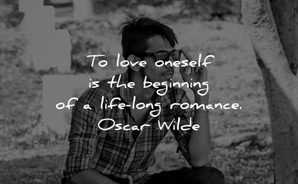 love yourself quotes oneself beginning life long romance oscar wilde wisdom man nature