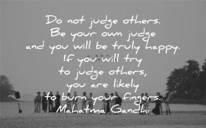 mahatma gandhi quotes judge others your own you will truly happy wisdom people beach