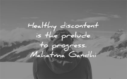 mahatma gandhi quotes healthy discontent prelude progress wisdom man nature