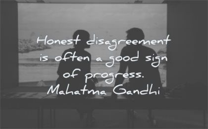 mahatma gandhi quotes honest disagreement often good sign progress wisdom people talking couple