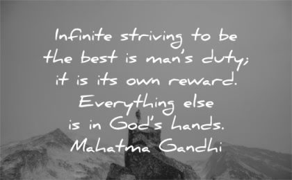 mahatma gandhi quotes infinite striving best mans duty reward everything gods hands wisdom nature person
