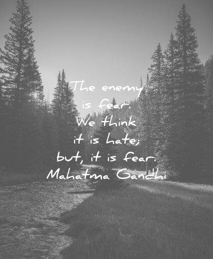 mahatma gandhi quotes the enemy fear think hate wisdom