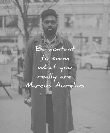 marcus aurelius quotes content seem what you really are wisdom