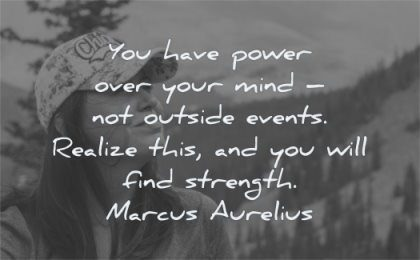 marcus aurelius quotes power over your mind outside events realize this will find strength wisdom woman