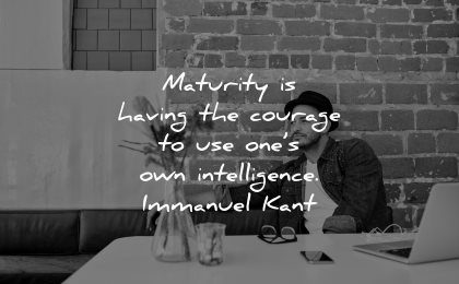 maturity quotes having courage own intelligence immanuel kant wisdom man sitting