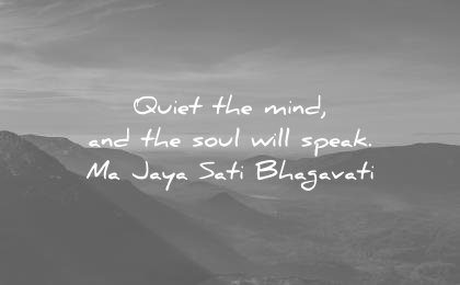 meditation quotes quiet the mind soul will speak ma jaha sati bhagavati wisdom