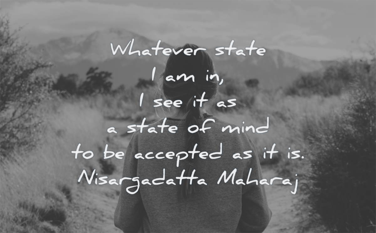 meditation quotes whatever state mind accepted nisargadatta maharaj wisdom woman