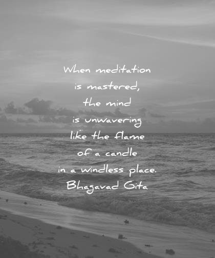 meditation quotes when meditation mastered mind unwavering like flame candle windless place bhagavad gita wisdom