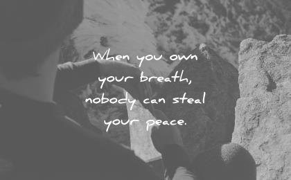 meditation quotes when you own your breath nobody steal peace wisdom