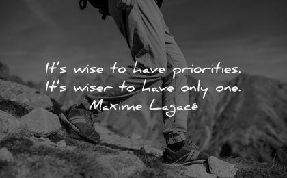 monday motivation quotes wise have priorities wiser only one maxime lagace wisdom hiking