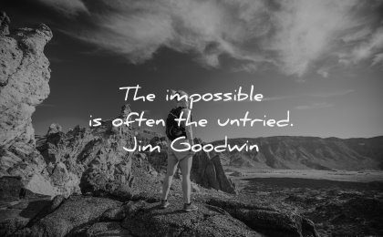 monday motivation quotes impossible often untried jim goodwin wisdom woman nature