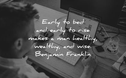 money quotes early bed rise makes healthy wealthy wise benjamin franklin wisdom working laptop