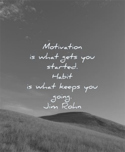 motivation quotes what gets you started habit keeps going jim rohn wisdom nature sky hills