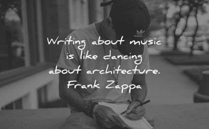 music quotes writing about like dancing architecture frank zappa wisdom man