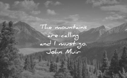 nature quotes the mountains are calling must go john muir wisdom lake landscape trees sky clouds