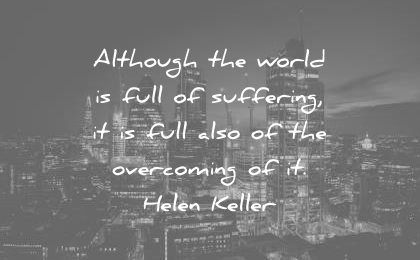 pain quotes although world full suffering full also the overcoming helen keller