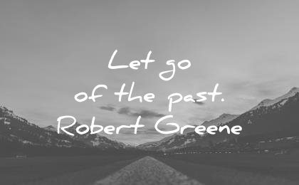 pain quotes let go the past robert greene wisdom