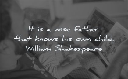 parenting quotes wise father knows his own child william shakespeare wisdom reading book