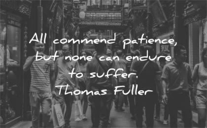 patience quotes all command none can endure suffer thomas fuller wisdom people street