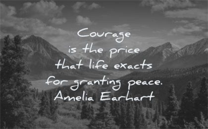 peace quotes courage price that exacts granting amelia earhart wisdom yosemite nature landscape mountains