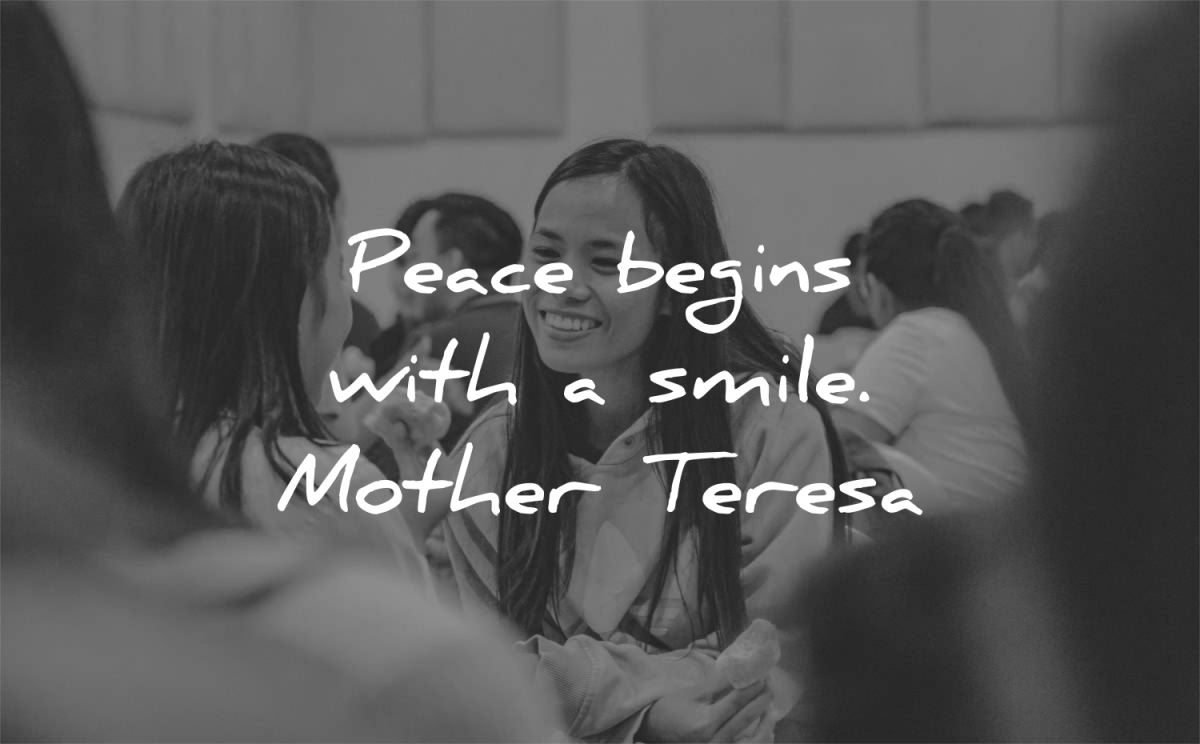 peace quotes begins with smile mother teresa wisdom asian woman