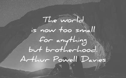 peace quotes world now too small for anything brotherhood arthur powell davies wisdom