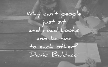 peace quotes why cant people just sit read books nice each other david baldacci wisdom