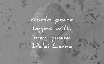 peace quotes world begins with inner dalai lama wisdom