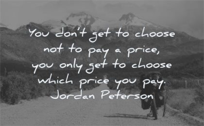 perseverance quotes you dont get choose not pay price only which jordan peterson wisdom path