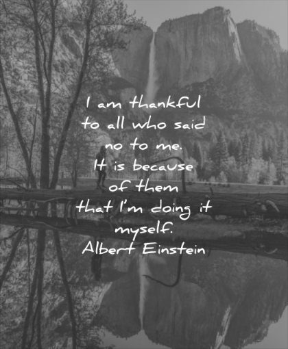 positive quotes am thankful all who said because them that doing myself albert einstein wisdom lake nature solitude tree waterfall mountain