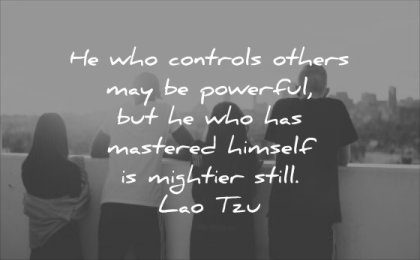 powerful quotes who controls others may has mastered himself mightier still lao tzu wisdom