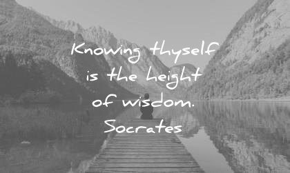 quote of the day wise april knowing yourself is the height of wisdom socrates wisdom quotes
