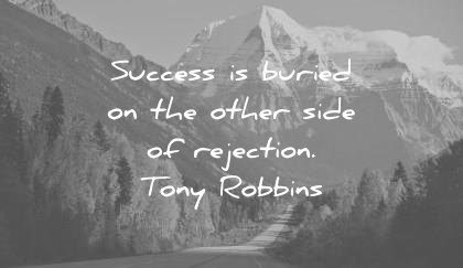 quote of the day work july success is buried on the other side of rejection tony robbins wisdom quotes