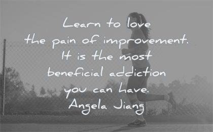 quotes about being strong learn love pain improvement benefical addiction angela jiang wisdom woman running