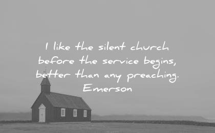ralph waldo emerson quotes like the silent church before service begins better than any preaching wisdom