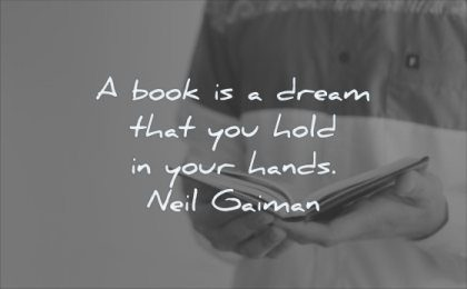 reading quotes book dream that you hold your hands neil gaiman wisdom